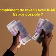 Complément de revenu avec le MLM